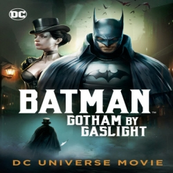 فلم كرتون الانيميشن والاكشن والمغامرات باتمان Batman Gotham by Gaslight 2018 مترجم للعربية
