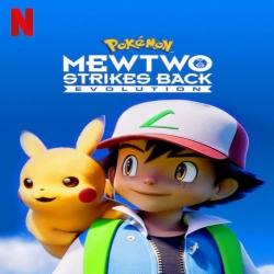 فيلم بوكيمون Pokémon 22 Mewtwo Strikes Back Evolution 2019 هجوم الميوتو: التطور مدبلج