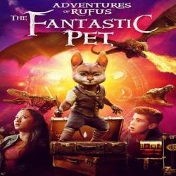 فيلم مغامرات روفوس: الحيوانات الأليفة الرائعة Adventures of Rufus: The Fantastic Pet 2020 - مترجم للعربية