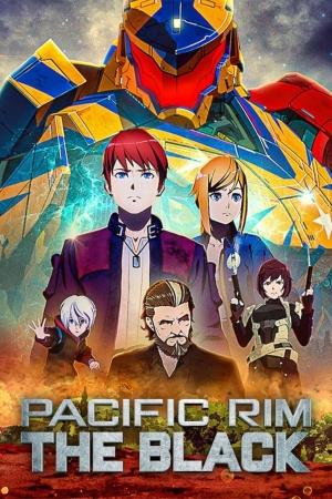 مسلسل الانمي حافة المحيط الهادئ: الأسود Pacific Rim: The Black الموسم الاول مترجم